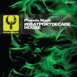 Phoenix Music #BeatportDecade House