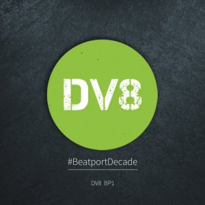 DV8 #BeatportDecade House